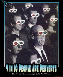 A059-in-10-people-perverts-people-perverts-bald-crazy-canadians-demotivational-poster-1251958552